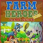 Farm Heroes Saga Game Guide |  Hiddenstuff Entertainment