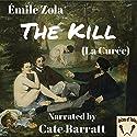 The Kill (La Curee) Hörbuch von Émile Zola Gesprochen von: Cate Barratt