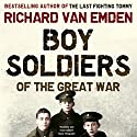 Boy Soldiers of the Great War Audiobook by Richard van Emden Narrated by John Telfer