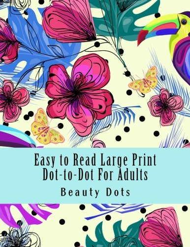 Easy to Read Large Print Dot-to-Dot For Adults: Puzzles Easy to Hard Dots (Dot to Dot Books For -