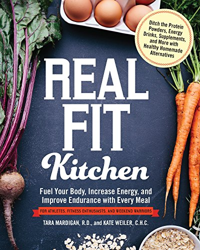 Real Meal (Real Fit Kitchen: Fuel Your Body, Improve Energy, and Increase Strength with Every Meal)