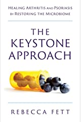 The Keystone Approach: Healing Arthritis and Psoriasis by Restoring the Microbiome Paperback