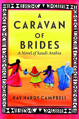A caravan of brides a novel of saudi arabia kindle edition by kay a caravan of brides a novel of saudi arabia by campbell kay hardy fandeluxe Images