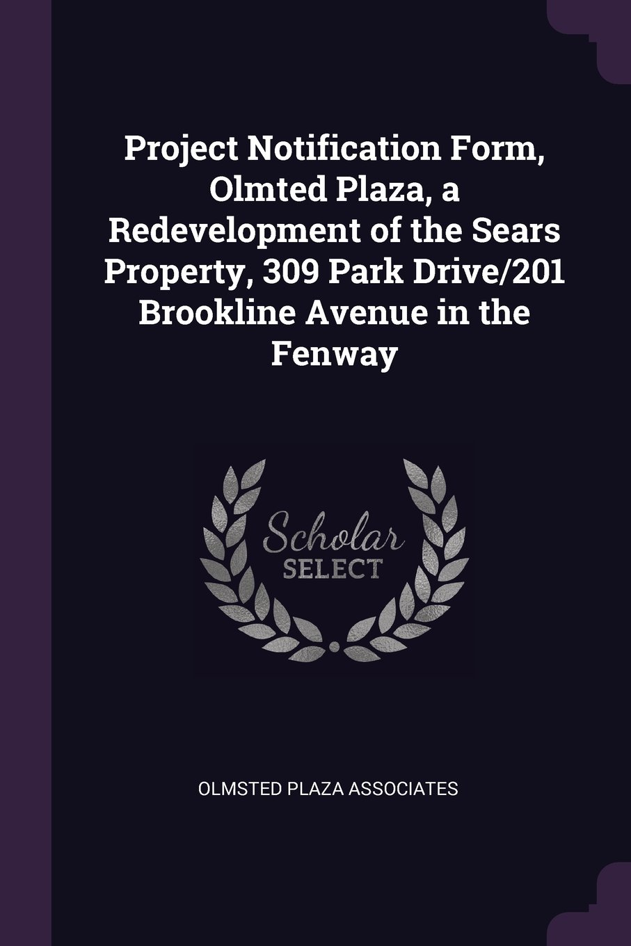 Download Project Notification Form, Olmted Plaza, a Redevelopment of the Sears Property, 309 Park Drive/201 Brookline Avenue in the Fenway pdf epub