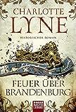 Feuer über Brandenburg: Historischer Roman