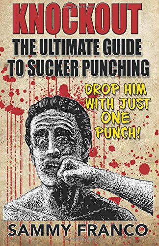 Knockout: The Ultimate Guide to Sucker Punching