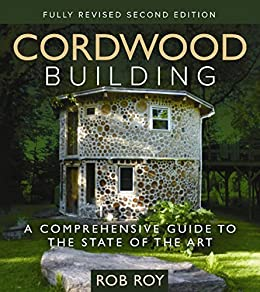 cordwood building a comprehensive guide to the state of the art rh amazon com Cordwood Cabin Cordwood House Interiors