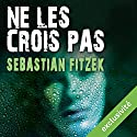 Ne les crois pas Audiobook by Sebastian Fitzek Narrated by Ludmila Ruoso