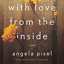 With Love from the Inside Audiobook by Angela Pisel Narrated by Andi Arndt, Carol Monda