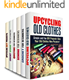 Craft and Upcycle Box Set (6 in 1): Crocheting, Quilting and Sewing for Beginners Plus Upcycling Projects (Trash to Treasure)