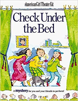 Book Check Under the Bed: A Mystery Play for You and Your Friends to Perform! (American Girl Theatre Kits) by Pleasant T. Rowland (1998-04-30)