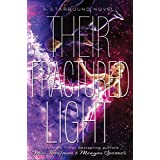 Their Fractured Light (The Starbound Trilogy (3))