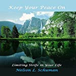 Keep Your Peace On: Limiting Strife in Your Life | Nelson L. Schuman