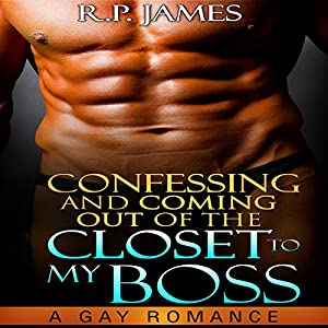 Confessing and Coming out of the Closet to My Boss Audiobook