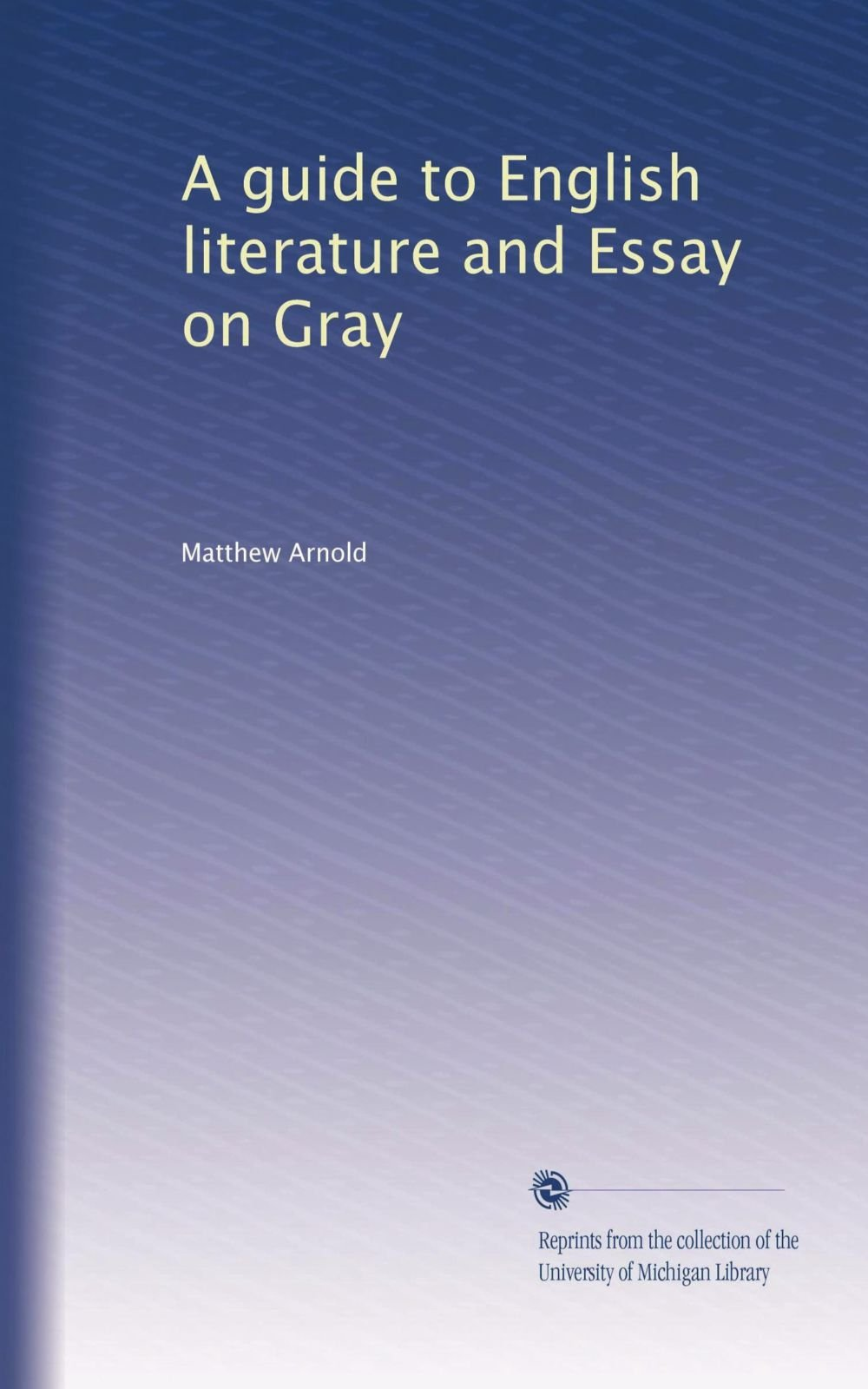 a guide to english literature and essay on gray matthew