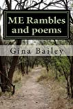 ME Rambles and Poems, Gina Bailey, 1489548769