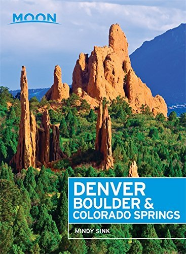 Moon Denver  Boulder   Colorado Springs  Moon Handbooks