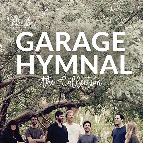 Garage Hymnal - Garage Hymnal: The Collection 2017