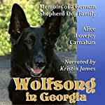 Wolfsong in Georgia: Memoirs of a German Shepherd Dog Family | Alice Lovejoy Carnahan