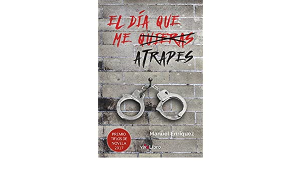 Amazon.com: El día que me atrapes (Spanish Edition) eBook: Manuel Enríquez: Kindle Store