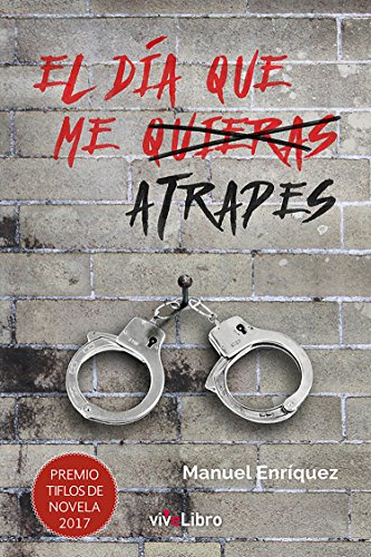 El día que me atrapes (Spanish Edition) by [Enríquez, Manuel]