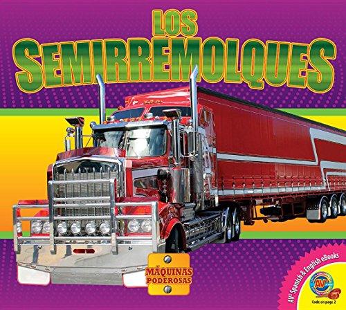 los-semirremolques-semi-trucks-maquinas-poderosas-mighty-machines-spanish-edition