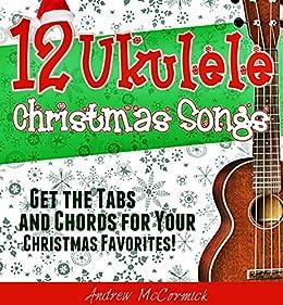 12 Ukulele Christmas Songs by [McCormick, Andrew]