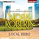 Local Hero: A Selection from Love Comes Along Audiobook by Nora Roberts Narrated by Cassandra Campbell