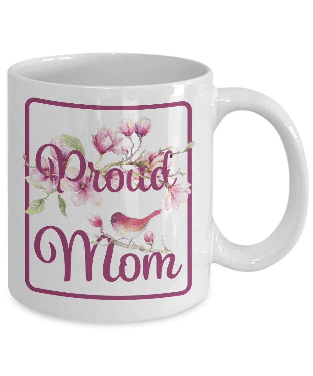 Proud Mom Mug - Baby Shower, Birthday or Mother's Day Coffee Cup (11oz)