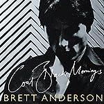 Coal Black Mornings | Brett Anderson