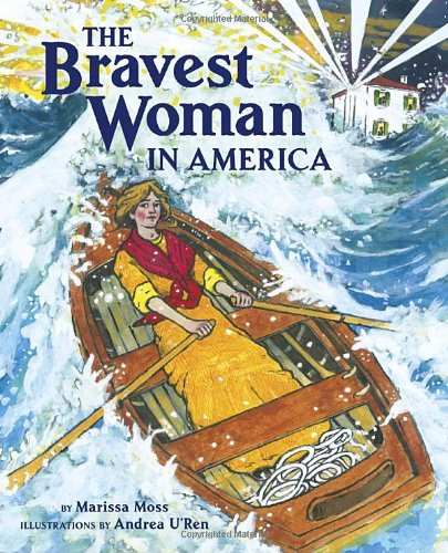The Bravest Woman in America (Junior Library Guild Selection)