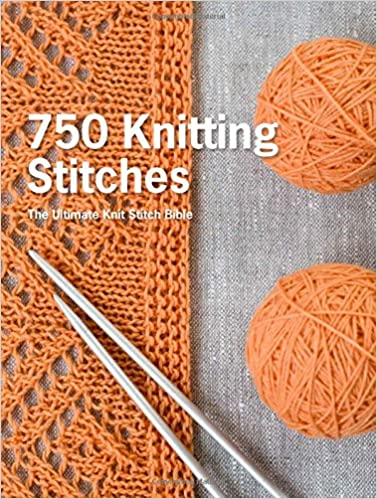 750 Knitting Stitches The Ultimate Knit Stitch Bible Pavilion