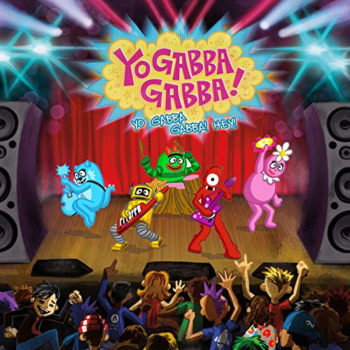 Yo Gabba Gabba! Hey!