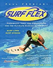Surf Flex: Flexibility, Yoga, and Conditioning for the Ultimate Surfing Experience!