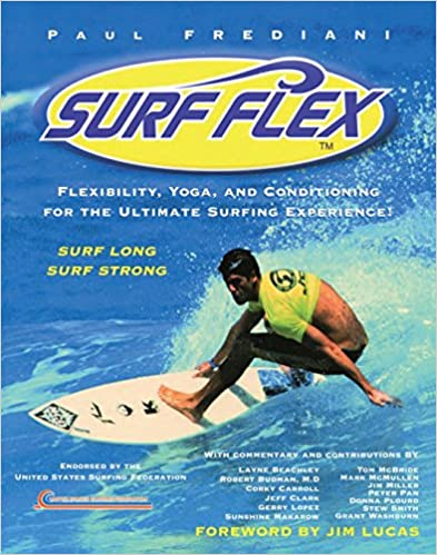 Flexibility Surf Flex Yoga and Conditioning for the Ultimate Surfing Experience!