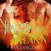 Jealous and Freakn' | Eve Langlais
