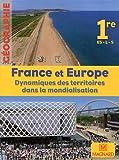 Géographie 1e ES-L-S France et Europe : Dynamiques des territoires dans la mondialisation, Grand format