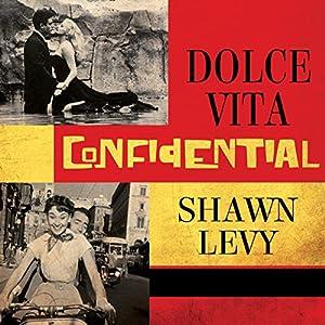 Dolce Vita Confidential Audiobook