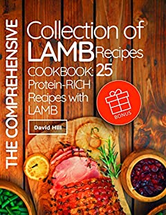 The comprehensive collection of lamb recipes. Cookbook: 25 protein-rich recipes with lamb.