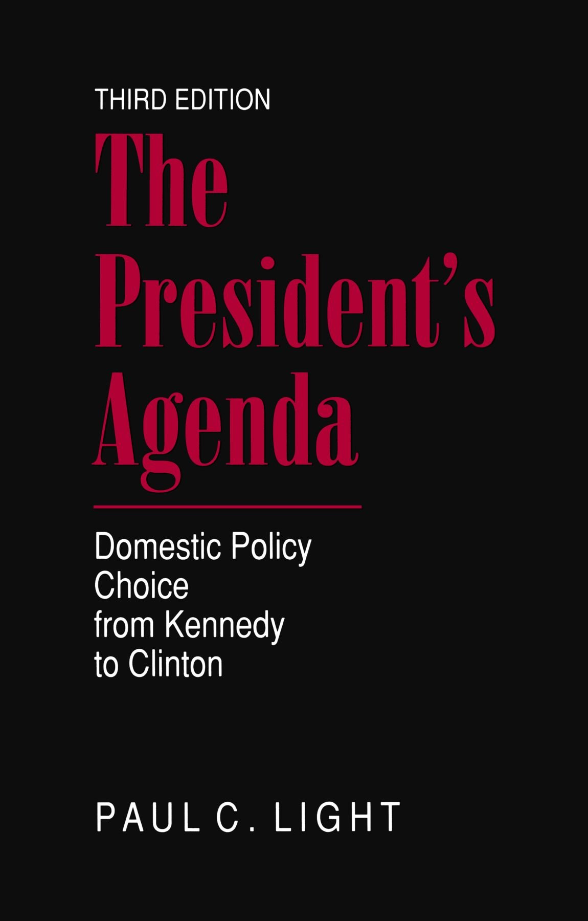 the president s agenda domestic policy choice from kennedy to