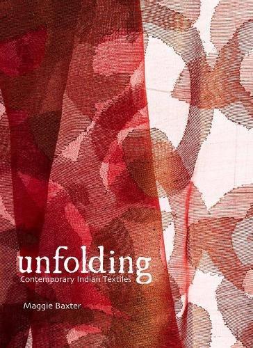 Unfolding: Contemporary Indian Textiles