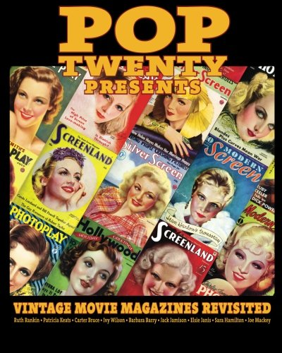 POP TWENTY PRESENTS Vintage Movie Magazines Revisited