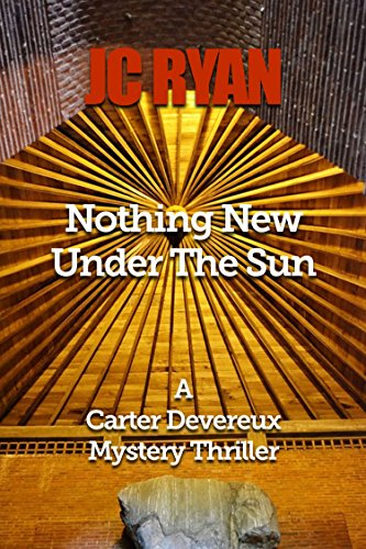 Nothing New Under The Sun: A Suspense Thriller (A Carter Devereux Mystery Thriller Book 1) by [Ryan, JC]
