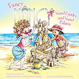 Fancy Nancy: Sand Castles and Sand Palaces Audiobook