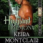 Highland Harmony: Avelina and Drew: Clan Grant Series Book 8 | Keira Montclair