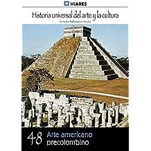 Arte americano precolombino (Historia Universal del Arte y la Cultura nº 48) (Spanish Edition)