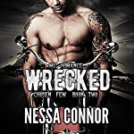 Wrecked: Chosen Few MC, Book 2 | Nessa Connor