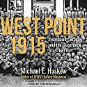 West Point 1915: Eisenhower, Bradley, and the Class the Stars Fell On Audiobook by Michael E. Haskew Narrated by Tom Zingarelli