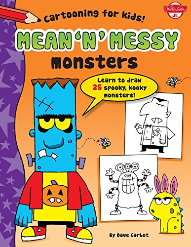 Mean 'n' Messy Monsters: Learn to Draw 25 Spooky, Kooky Monsters! (Cartooning for Kids) pdf