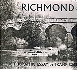Richmond  A Photographic Essay By Frank Bolt Frank Bolt Frank  Flip To Back Flip To Front Compare And Contrast Essay On High School And College also Essay For Students Of High School  Environmental Health Essay